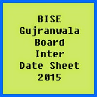Gujranwala Board Inter Date Sheet 2017, Part 1 and Part 2