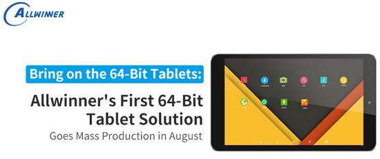 Bring on the 64-Bit Tablets: Allwinner's First 64-Bit Tablet