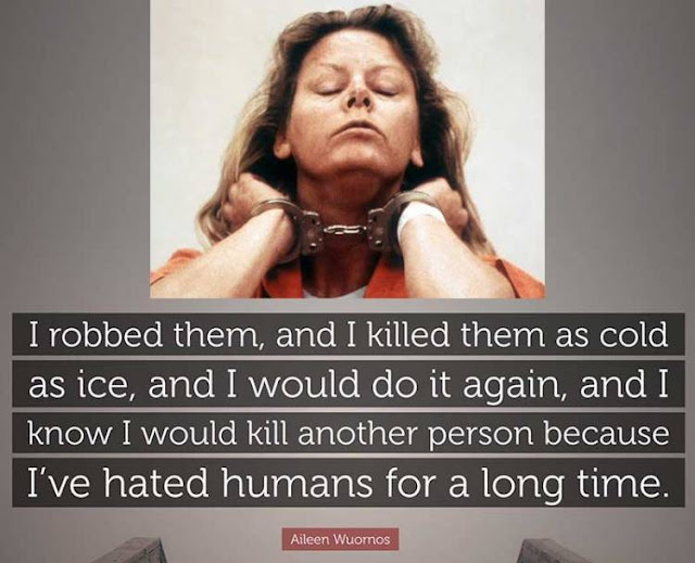 Serial Killer Aileen Wuomos Quotes