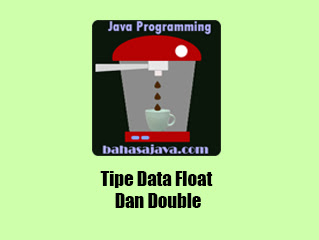 float dan double Java