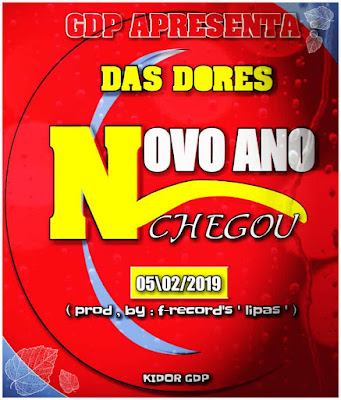 Das Dores - Novo Ano Chegou  (Prod. Família Records) 2019 | Download Mp3