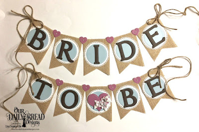 Our Daily Bread DesignsPaper Collection: Romantic Roses, Custom Dies: Letter B, Letter R, Letter I, Letter D, Letter E, Letter T, Letter O, Fancy Circles, Pierced Circles, Bitty Blossoms, Pierced Heart, Beverage Cups (small heart), Large Banners