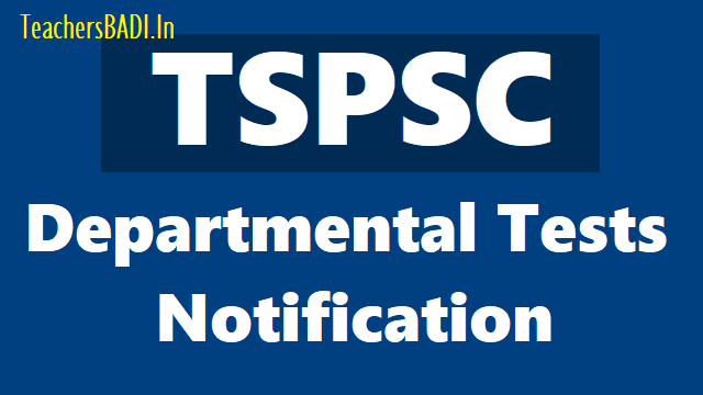 tspsc departmental tests May 2018 session 2018,got,eot,special language, apply online application,payment of fee,time table,eligibility,how to apply,last date,exam date,hall tickets,results