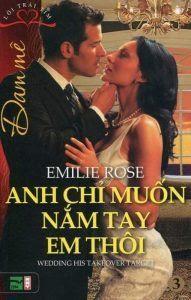 Anh Chỉ Muốn Nắm Tay Em Thôi - Emilie Rose