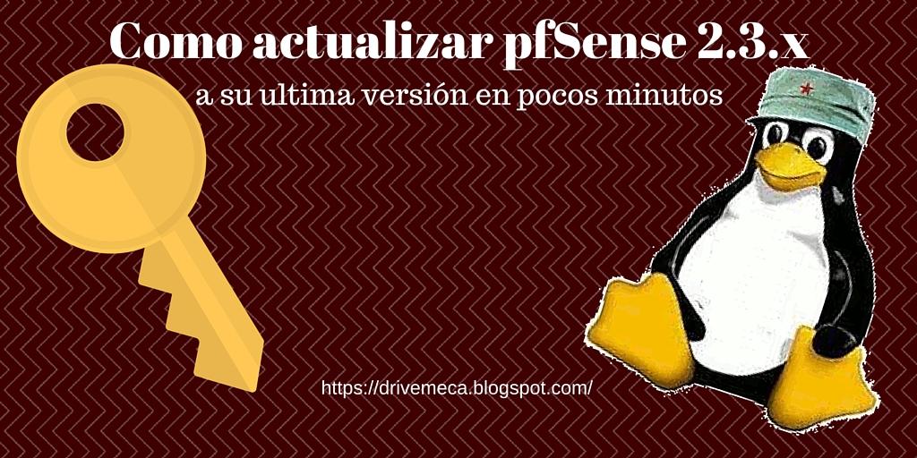 Como actualizar pfSense 2.3 a su ultima versión en pocos minutos