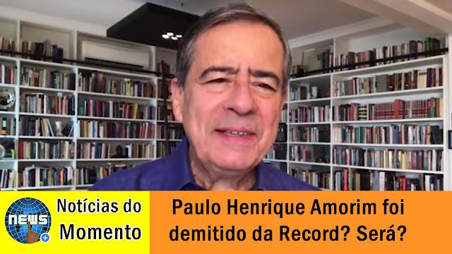 Apresentador Paulo Henrique Amorim foi demitido da Record?