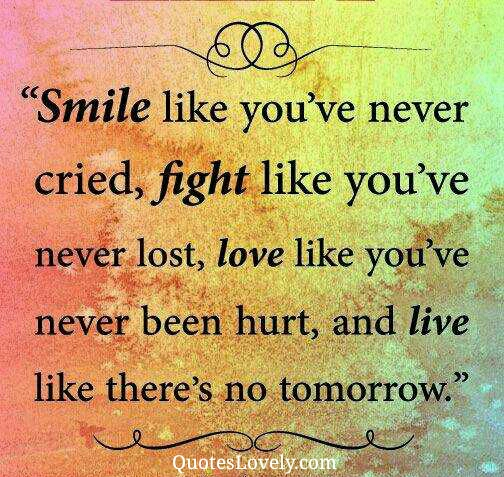 Smile like you've never cried