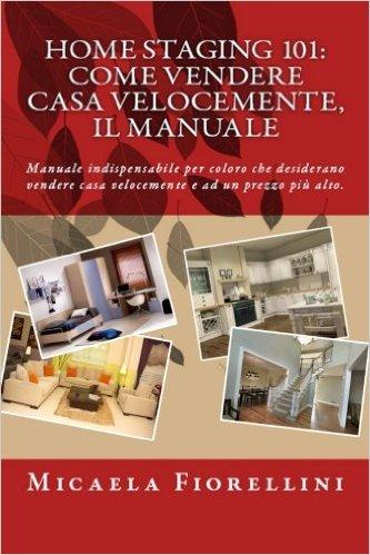 Recensioni i 5 migliori libri di home staging per vendere casa velocemente home staging italia - Come vendere casa ...
