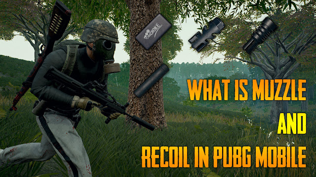 What is Muzzle and Recoil in PUBG Mobile
