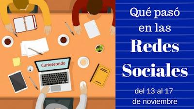 que-paso-en-las-redes-sociales-del-13-al-17-noviembre