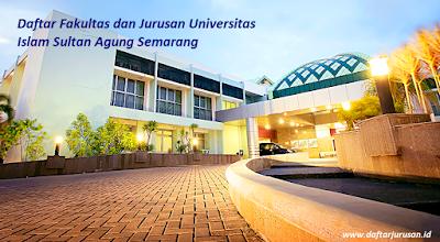 Daftar Fakultas dan Jurusan Universitas Islam Sultan Agung Semarang