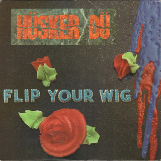 Hüsker Dü, Flip Your Wig