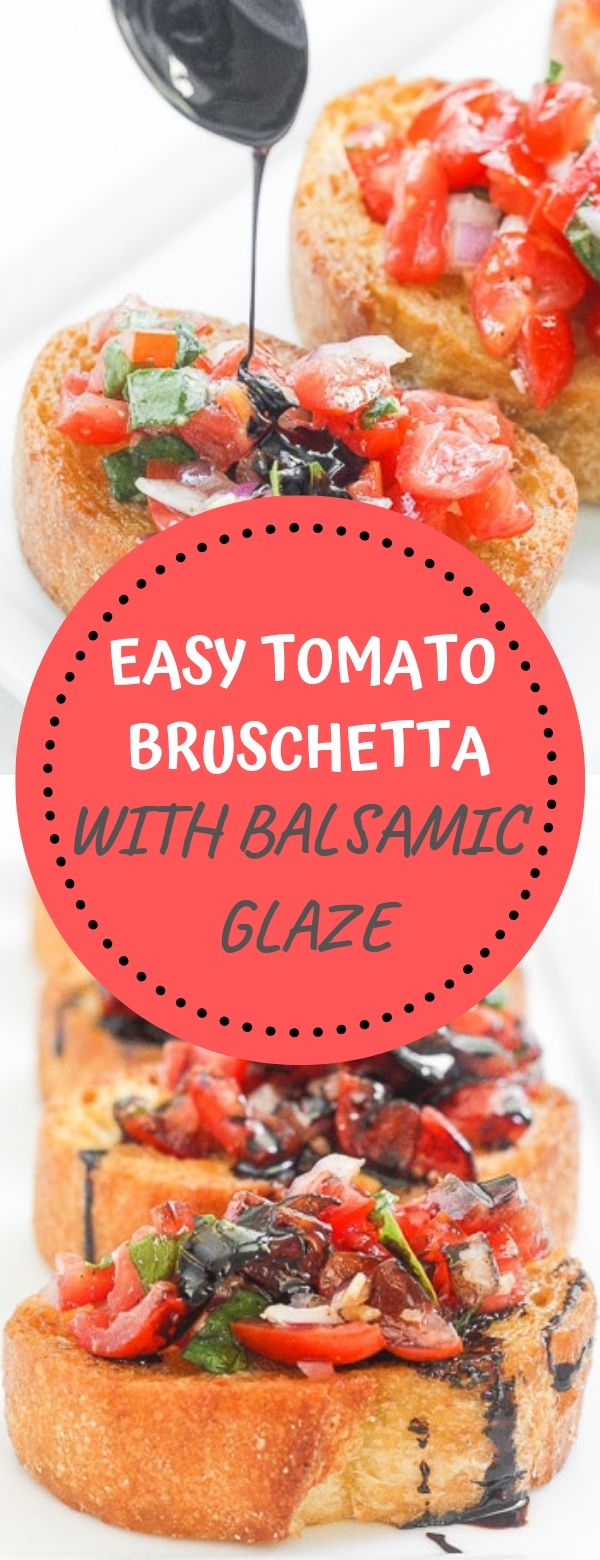 EASY TOMATO BRUSCHETTA WITH BALSAMIC GLAZE #tomato #bruschetta