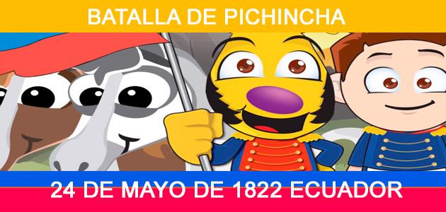 24 de Mayo Batalla de Pichincha Resumen para Niños