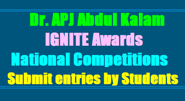 Dr. APJ Abdul Kalam IGNITE Awards National Competitions 2017, Submit entries by students