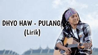Lirik Lagu Dhyo Haw - Pulang