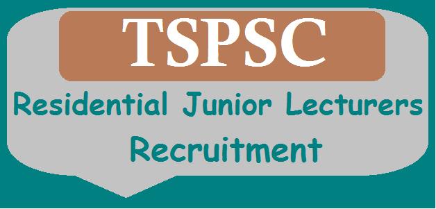 TS Jobs, TS State, TS Recruitment, TSPSC, TSPSC Recruitments, TS Residentials, TS Gurukulam, Junior Lecturers, Residential Junior College