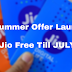 Jio Summer Offer Launched - Jio Free Till July 😱😍