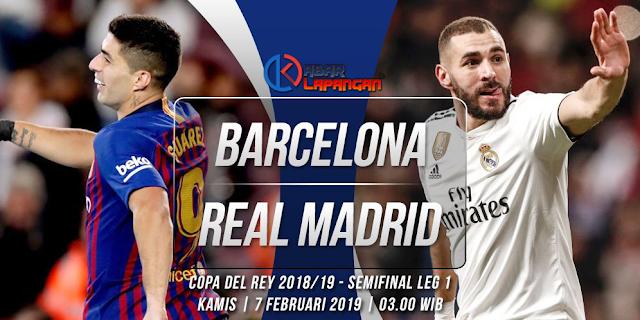Prediksi Bola Barcelona vs Real Madrid Copa Del Rey 2019