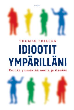 Thomas Erikson Idiootit Ympärilläni