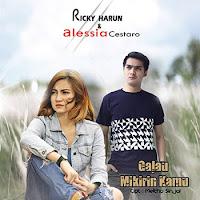Lirik Lagu Ricky Harun & Alessia Cestaro Galau Mikirin Kamu