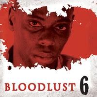 Bloodlust 6