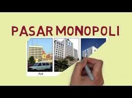 Pengertian Pasar Monopoli,Ciri-Ciri Pasar Monopoli,Penyebab Timbulnya Pasar Monopoli Serta Kebaikan Dan Keburukan Pasar Monopoli
