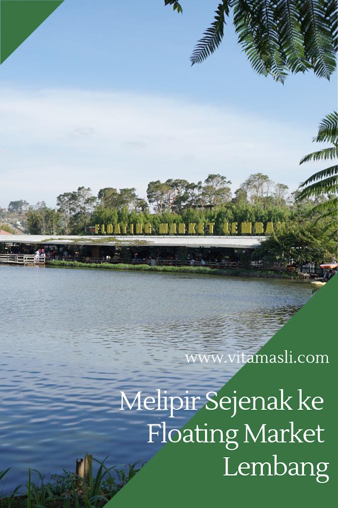 Melipir Sejenak Ke Floating Market Lembang