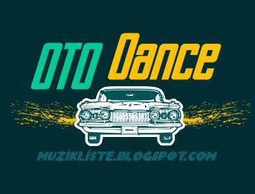 Oto Dance Müzikliste