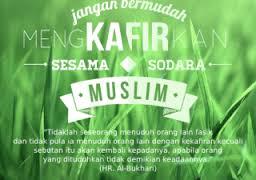 Jangan Katakan Kafir Kepada Muslim