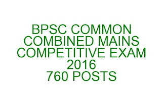 BPSC COMMON COMBINED MAINS COMPETITIVE EXAM 2016 APPLY ONLINE
