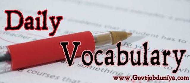 Daily Vocabulary for Govt Exams: 31st January 2019