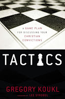 "Book Review: ""Tactics: A Game Plan For Discussing Your Christian Convictions"" by Greg Koukl of Stand to Reason (str.org)"