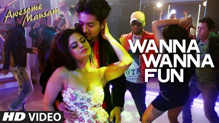 WANNA WANNA FUN New Indian Video Songs 2016 AWESOME MAUSAM