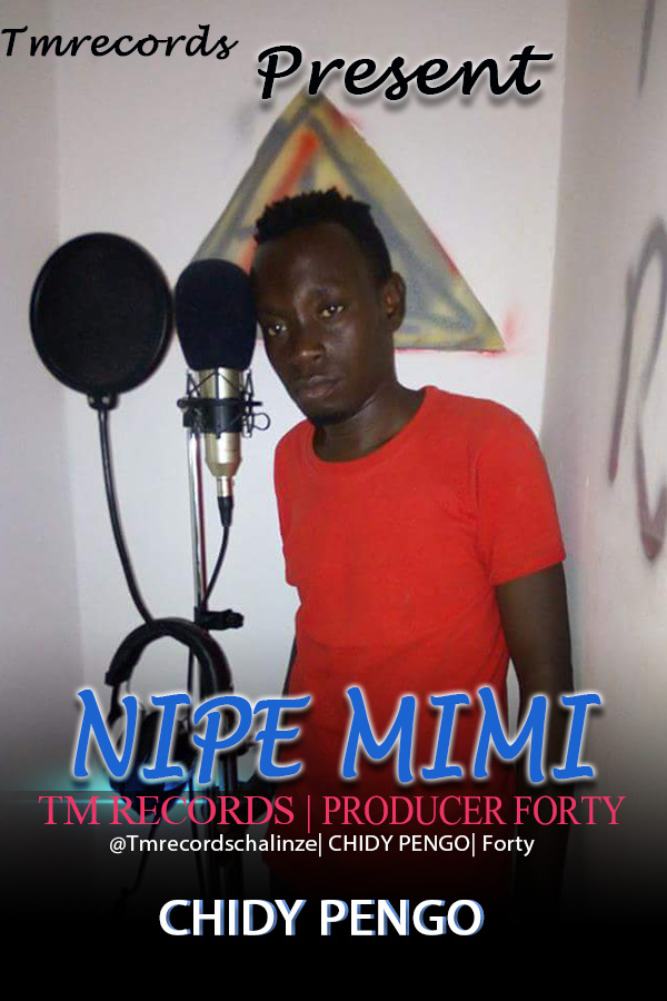 AUDIO | CHIDY PENGO - NIPE MIMI | Download (Singeli) - DJ Mwanga