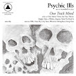 Psychic Ills. One Track Mind
