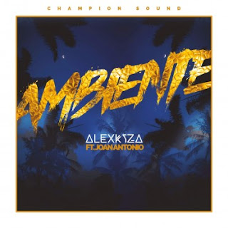 Alex Kyza Ft. Joan Antonio - Ambiente