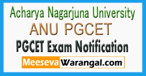 Acharya Nagarjuna University PGCET Exam Notification 2018