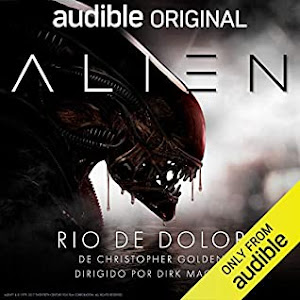 Alien: Rio de dolor (Canonical Alien Trilogy #3) by Christopher Golden