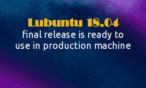 Lubuntu 18.04 (Bionic Beaver) has been released.
