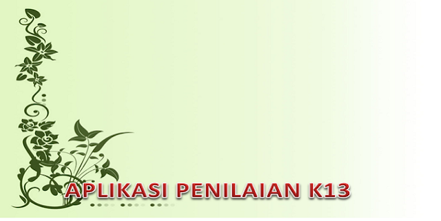 Download Aplikasi Penilaian K13 Revisi 2017