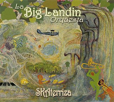 LA BIG LANDIN ORQUESTA - Skaterriza (2007)