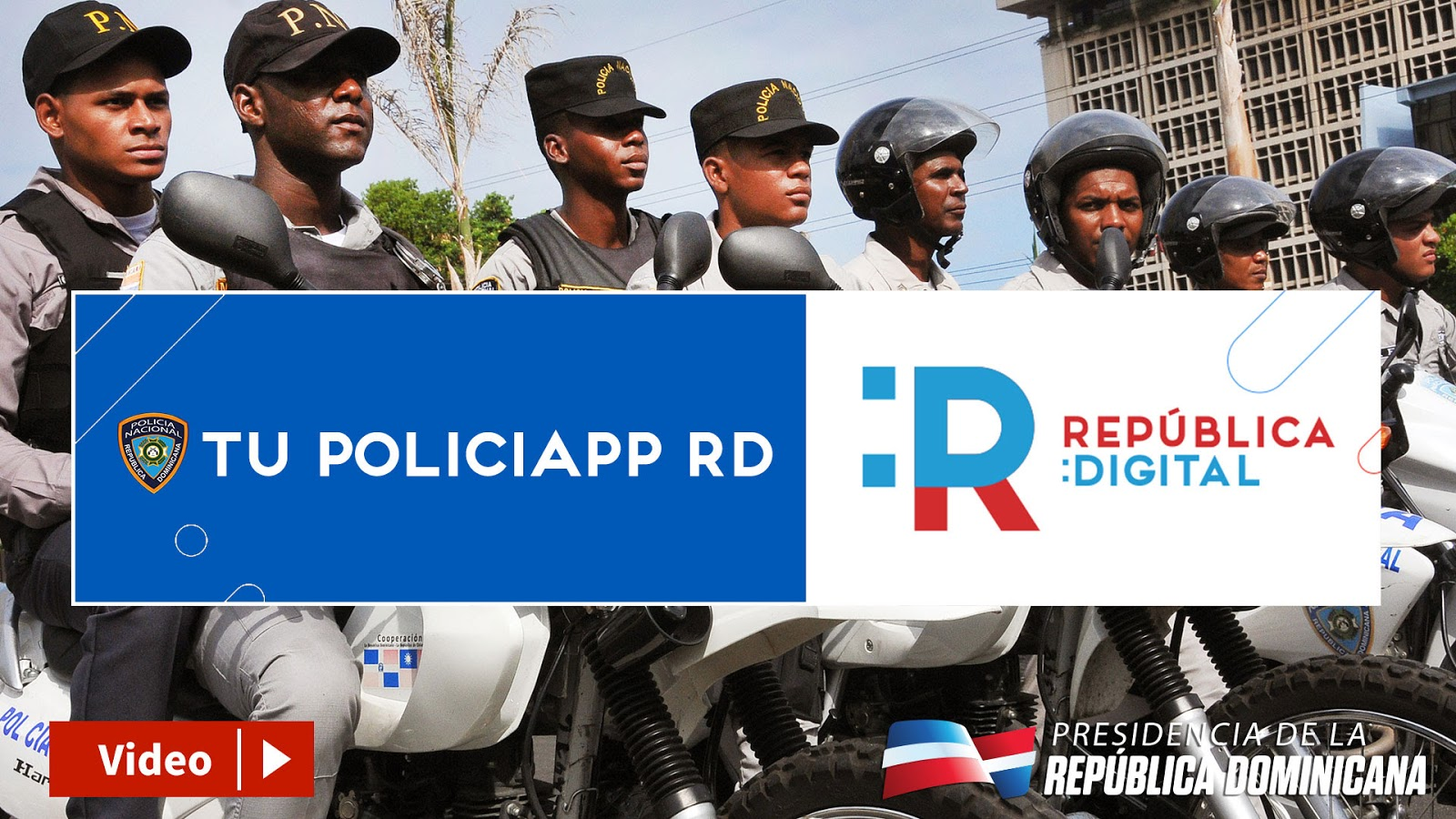 VIDEO: Tu PoliciaApp RD