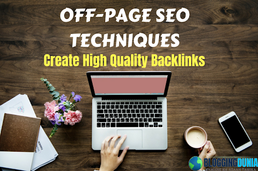 Off-Page SEO Techniques - 2018 | Create High Quality Backlinks in Hindi