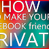 How to Make Friends List Private On Facebook