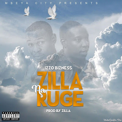 AUDIO | Izzo Bizness - Zilla & Ruge | Download Mp3 [New Song]