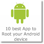 10 best App to Root your Android device