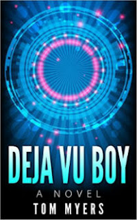 suspense novel, the deja vu boy, tom myers, tom myers author, murderer novel, thrills and action, action and romance novel, historical adventure,
