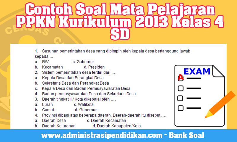 Contoh Soal Mata Pelajaran PPKN Kurikulum 2013 Kelas 4 SD