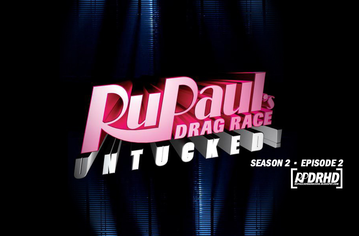 Watch Online, RuPaul's Drag Race, Untucked, Season 2, Episode 2, Starrbootylicious (Download HD 1080p)